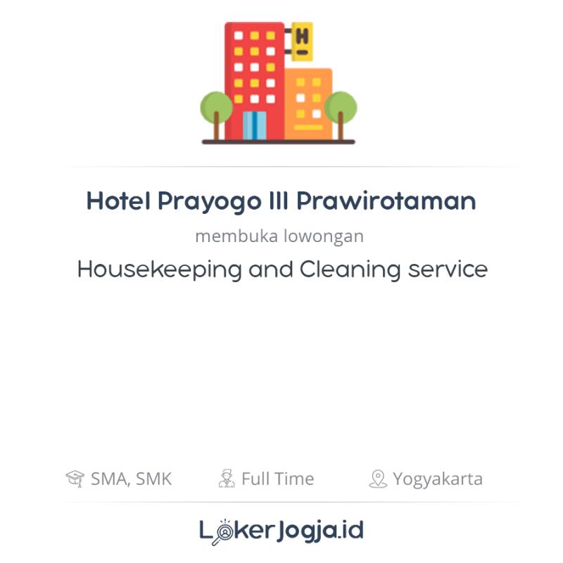 Lowongan Kerja Housekeeping And Cleaning Service Di Hotel Prayogo Iii Prawirotaman Lokerjogja Id