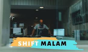 Shift Malam
