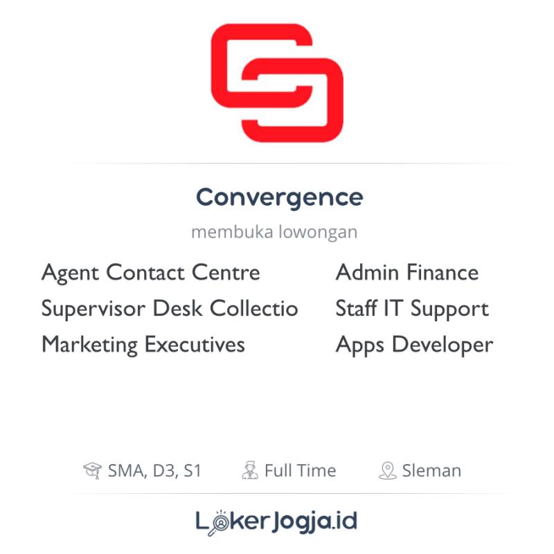 Lowongan Kerja Agent Contact Centre Supervisor Desk Collection Marketing Executives Admin Finance Staff It Support Apps Developer Di Convergence Lokerjogja Id